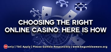 Choosing the Right Online Casino: Here is How?